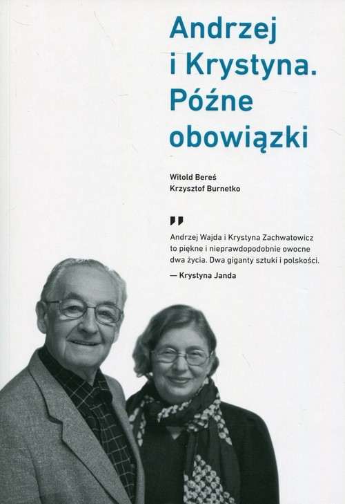 okładka Andrzej i Krystyna Późne obowiązkiksiążka |  | Witold Bereś, Krzysztof Burnetko