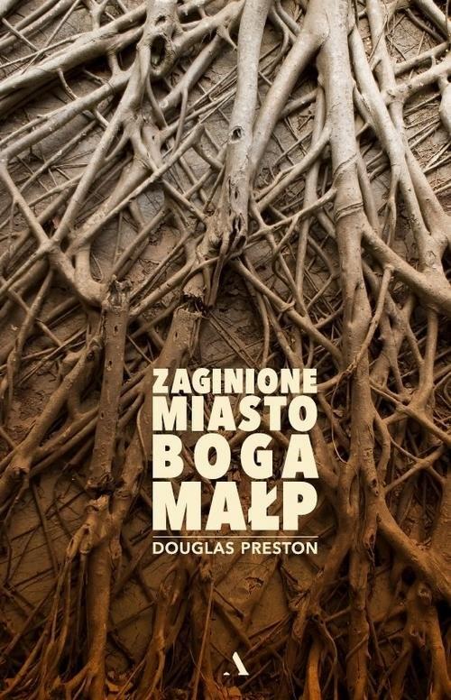okładka Zaginione Miasto Boga Małp, Książka | Douglas Preston