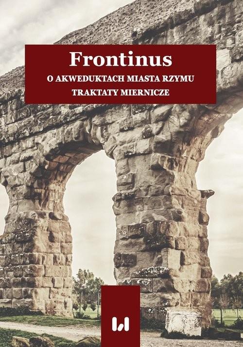 okładka Frontinus O akweduktach miasta Rzymu. Traktaty mierniczeksiążka |  |