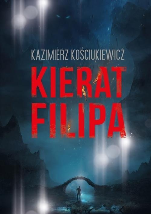 okładka Kierat Filipaksiążka      Kościukiewicz Kazimierz