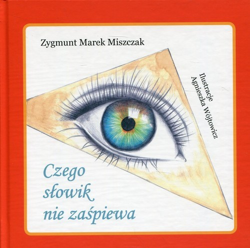 okładka Czego słowik nie zaśpiewa, Książka   Zygmunt Marek Miszczak