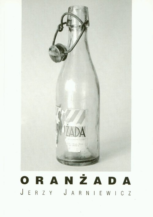 okładka Oranżadaksiążka      Jerzy Jarniewicz
