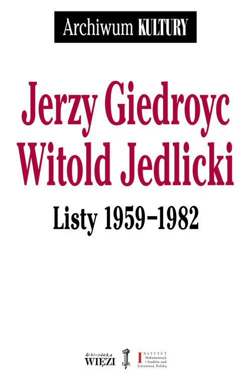 okładka Jerzy Giedroyc Witold Jedlicki Listy 1959-1982książka |  | Jerzy Giedroyc, Witold Jedlicki