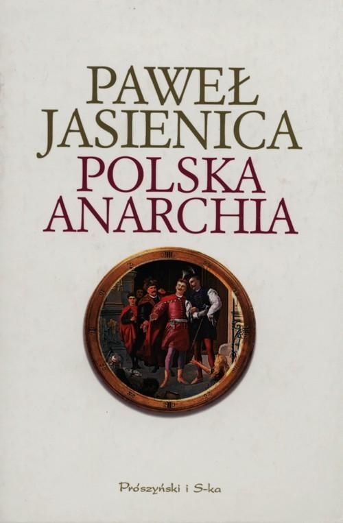okładka Polska anarchia, Książka | Paweł Jasienica