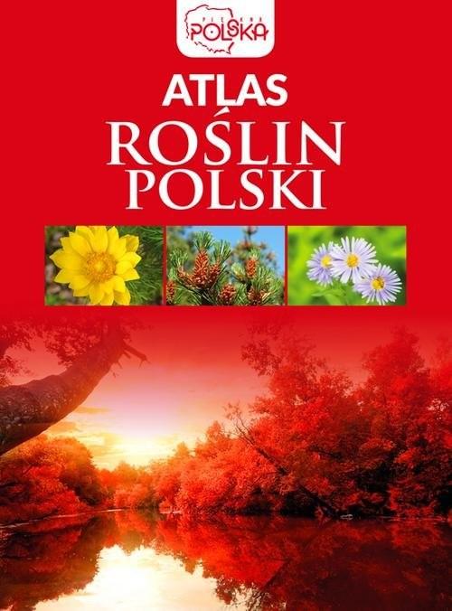 okładka Atlas roślin Polskiksiążka      Opracowanie zbiorowe