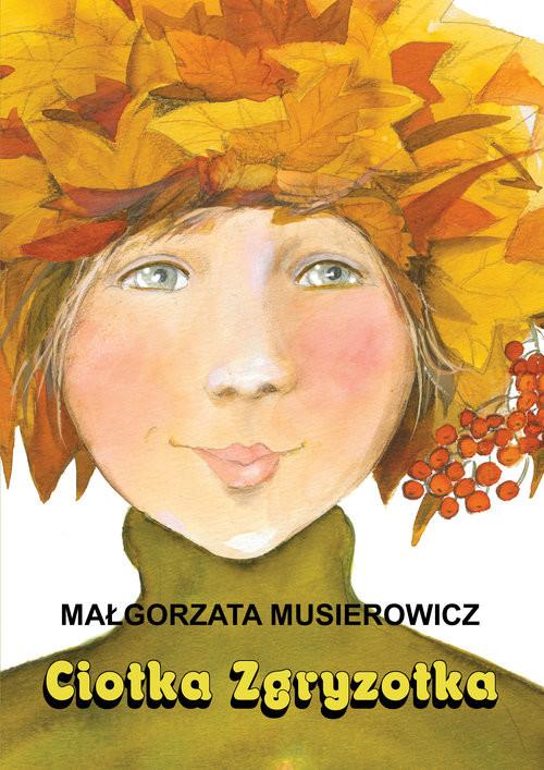okładka Ciotka Zgryzotkaksiążka |  | Musierowicz Małgorzata