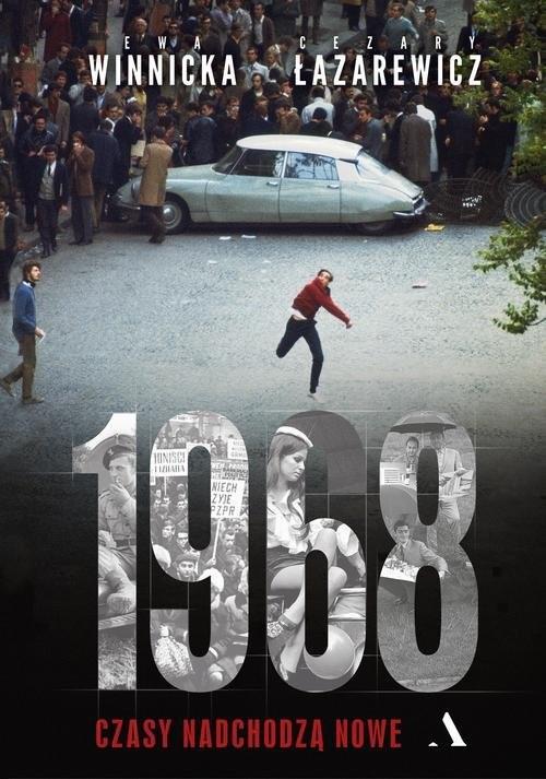 okładka 1968 Czasy nadchodzą nowe, Książka | Ewa Winnicka, Cezary Łazarewicz