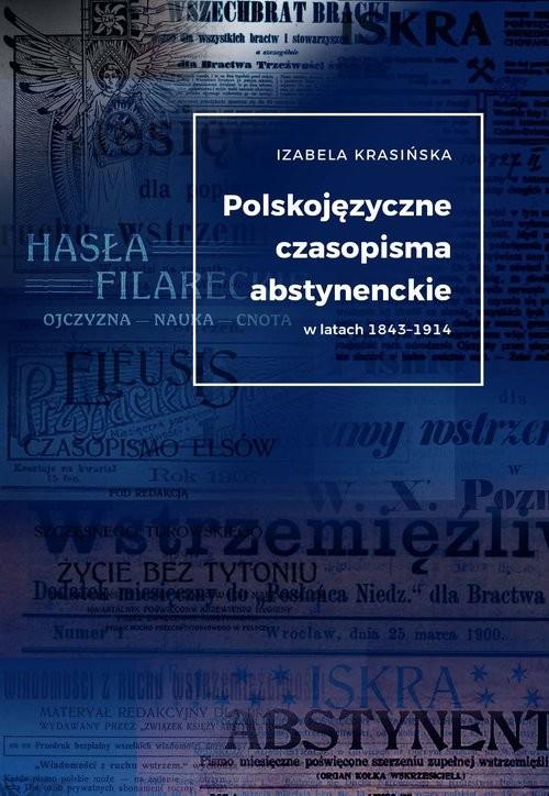 okładka Polskojęzyczne czasopisma  abstynenckie wlatach 1843-1914książka      Krasińska Izabela