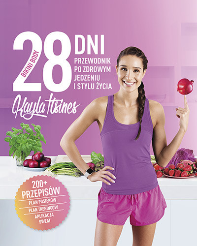 okładka 28 dni do Bikini Body. Żyj aktywnie. Jedz zdrowo. Kochaj siebieksiążka |  | Itsines Kayla