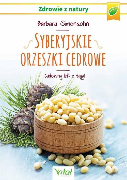 okładka Syberyjskie orzeszki cedrowe Cudowny lek z tajgi, Książka | Simonsohn Barbara