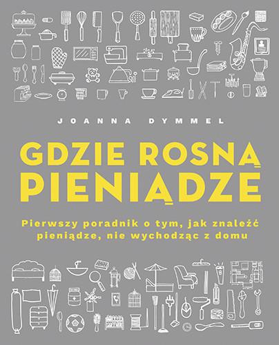 okładka Gdzie rosną pieniądze.książka |  | Dymmel Joanna