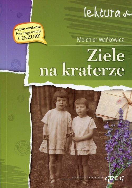 okładka Ziele na kraterzeksiążka |  | Melchior Wańkowicz
