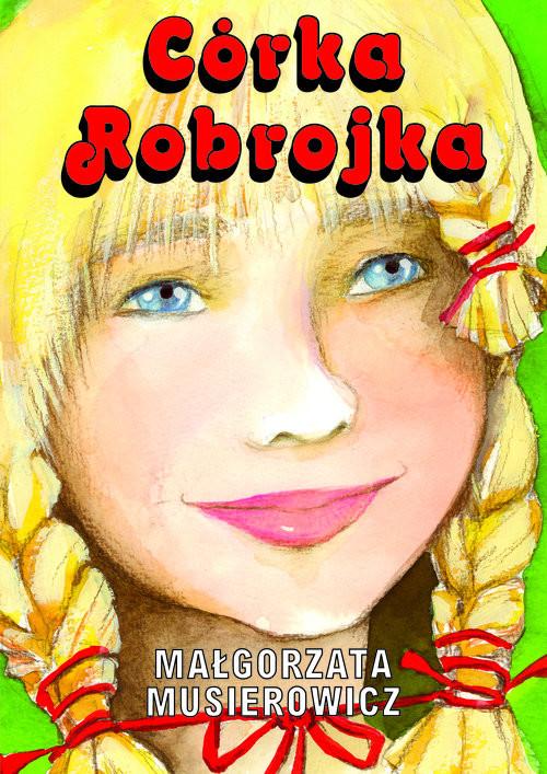 okładka Córka Robrojkaksiążka |  | Musierowicz Małgorzata