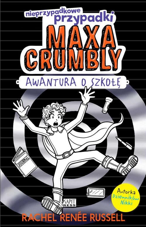 okładka Maxa Crumbly 2 Awantura o szkołęksiążka |  | Rachel Renee Russell