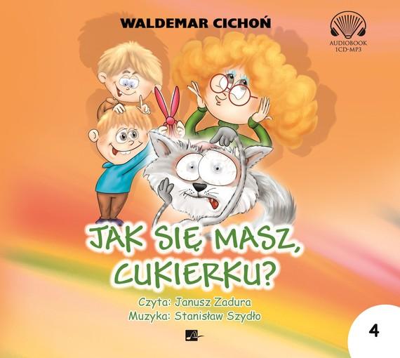 okładka Jak się masz, Cukierku?audiobook   MP3   Waldemar Cichoń