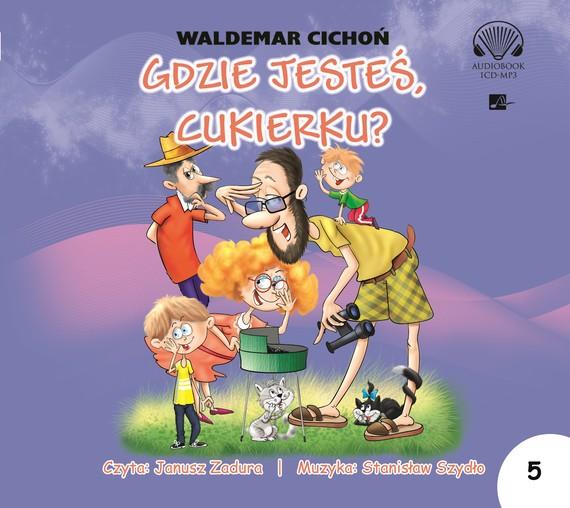 okładka Gdzie jesteś, Cukierku?audiobook | MP3 | Waldemar Cichoń