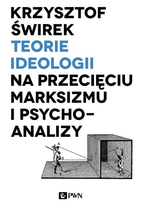 okładka Teorie ideologii na przecięciu marksizmu i psychoanalizy, Książka | Krzysztof  Świrek