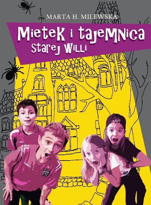 okładka Mietek i tajemnica starej willi, Książka | Marta H. Milewska