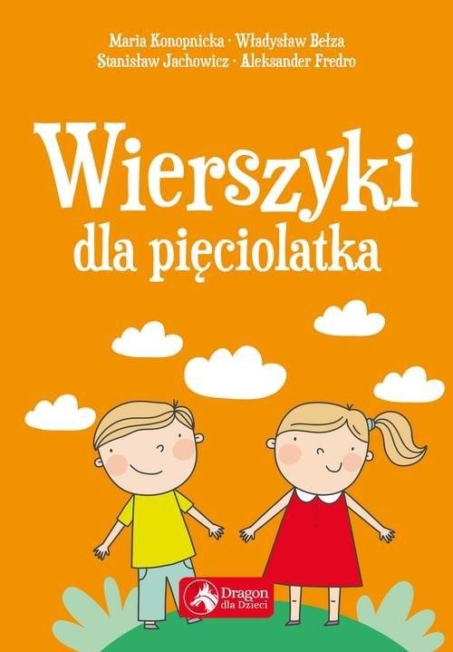 okładka Wierszyki dla pięciolatkaksiążka |  | Władysław Bełza, Bronisława Ostrowska, Stanisław Jachowicz, Adam Mickiewicz