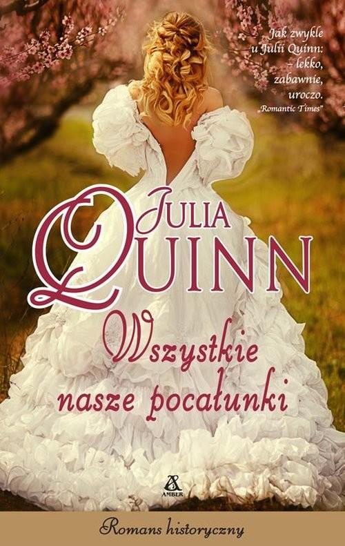 okładka Wszystkie nasze pocałunkiksiążka      Julia Quinn