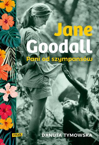 okładka Jane Goodall. Pani od szympansówksiążka      Danuta Tymowska