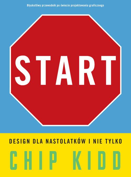 okładka Start. Design dla nastolatków i nie tylkoksiążka      Kidd Chip