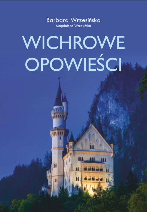 okładka Wichrowe opowieściksiążka |  | Barbara  Wrzesińska, Magdalena  Wrzesińska
