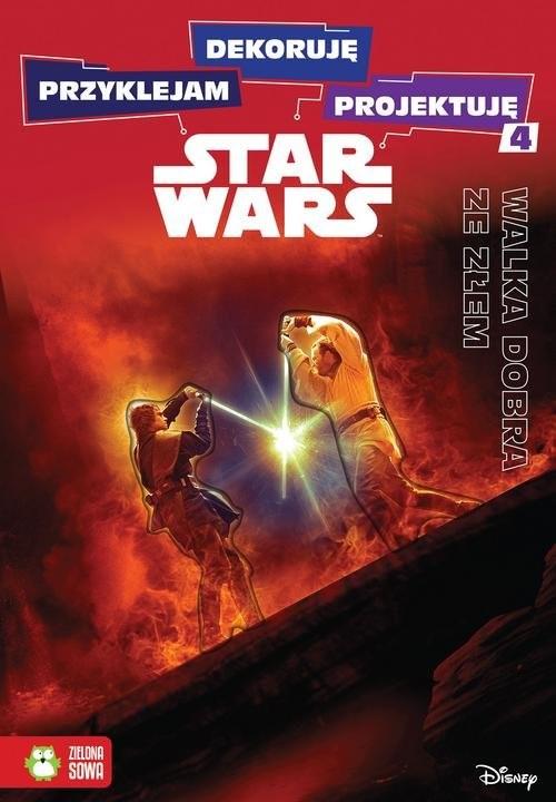 okładka Przyklejam dekoruję projektuję 4 Walka dobra ze złem Star Warsksiążka      Anna Sobich-Kamińska