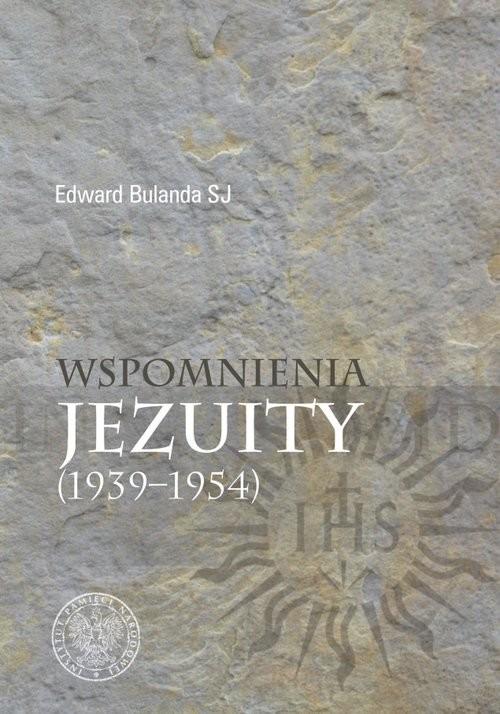 okładka Wspomnienia jezuity (1939-1954)książka |  | Edward Bulanda