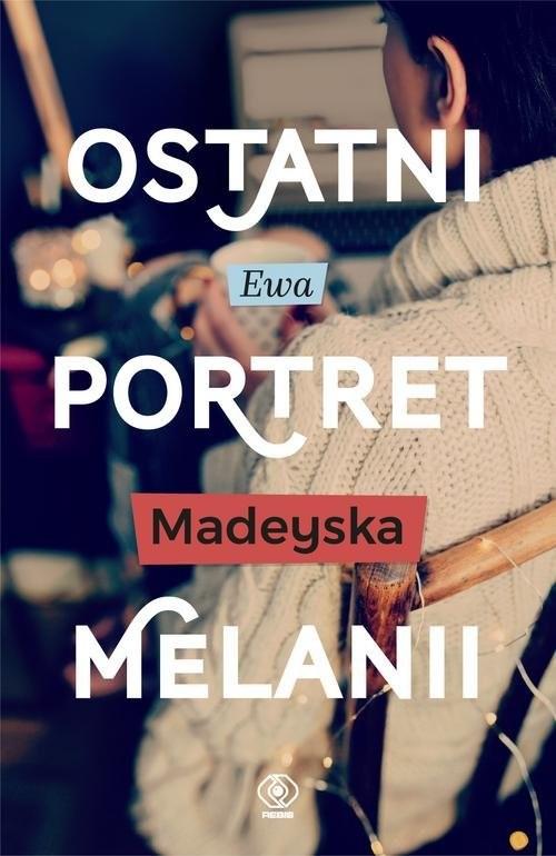 okładka Ostatni portret Melanii, Książka | Ewa Madeyska