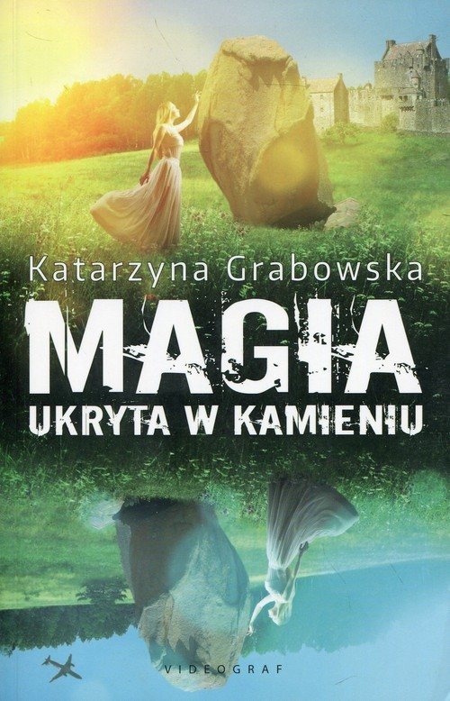 okładka Magia ukryta w kamieniuksiążka      Katarzyna Grabowska