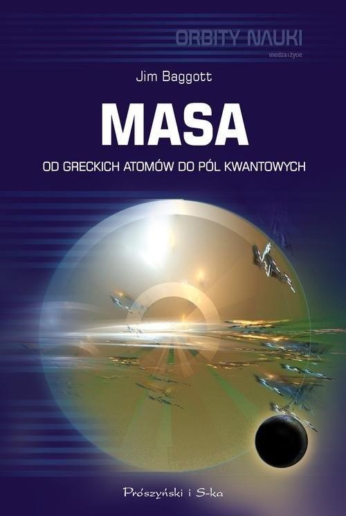 okładka Masa Od greckich atomów do pól kwantowych, Książka | Jim Baggott