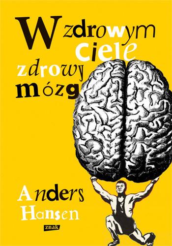 okładka W zdrowym ciele zdrowy mózgksiążka      Anders Hansen