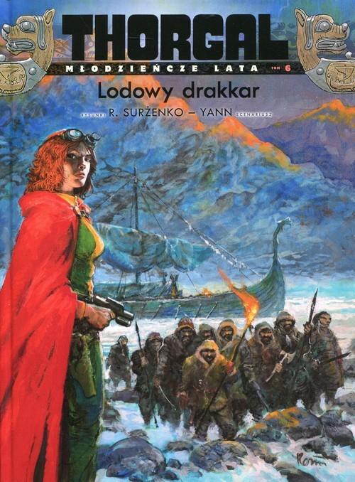 okładka Thorgal Młodzieńcze lata Tom 6 Lodowy drakkarksiążka |  | Pennetier Yann