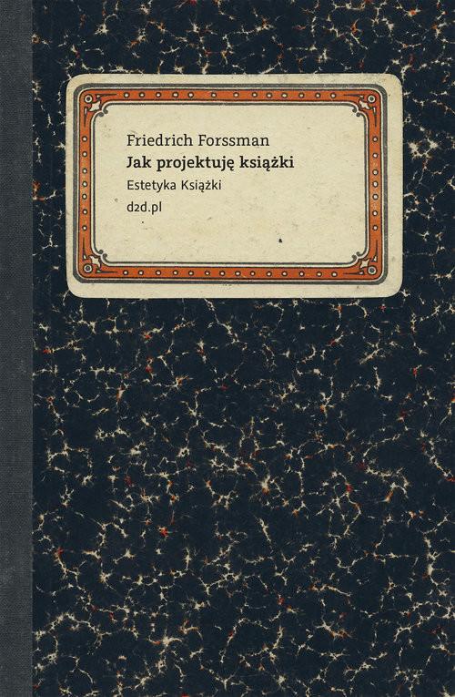 okładka Jak projektuję książki Estetyka książki, Książka | Forssman Friedrich