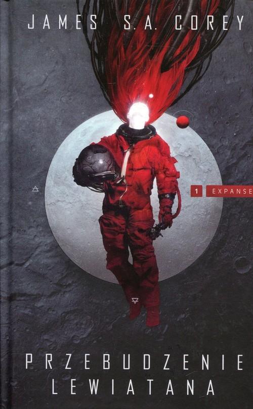 okładka Przebudzenie Lewiatana 1 Expanseksiążka      James S.A. Corey