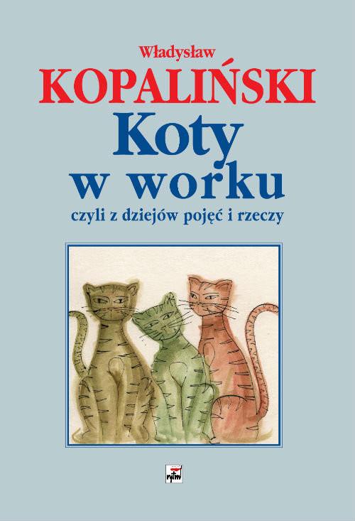 okładka Koty w worku, czyli z dziejów pojęć i rzeczyksiążka |  | Kopaliński Władysław