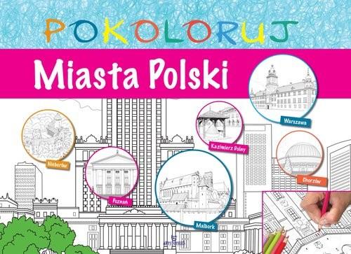 okładka Miasta Polski - pokolorujksiążka |  | Praca Zbiorowa