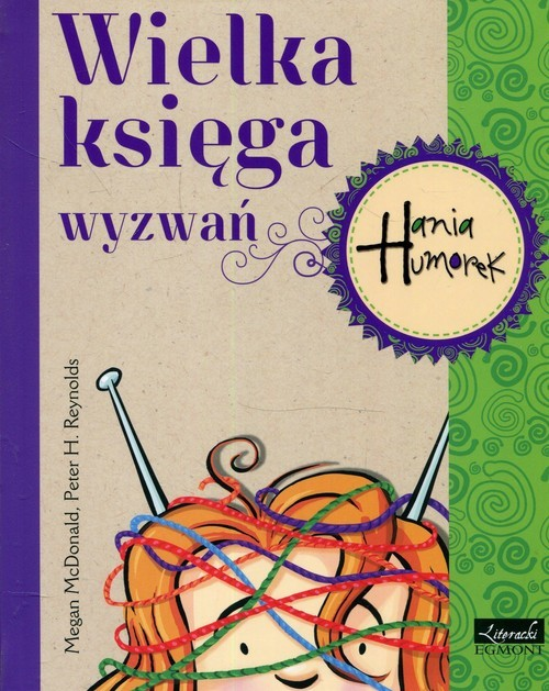 okładka Hania Humorek Wielka księga wyzwańksiążka      Megan McDonald, Peter H. Reynolds