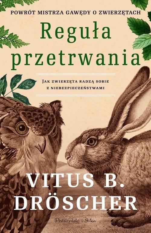 okładka Reguła przetrwania Jak zwierzęta radzą sobie z niebezpieczeństwami, Książka | Vitus B. Droscher
