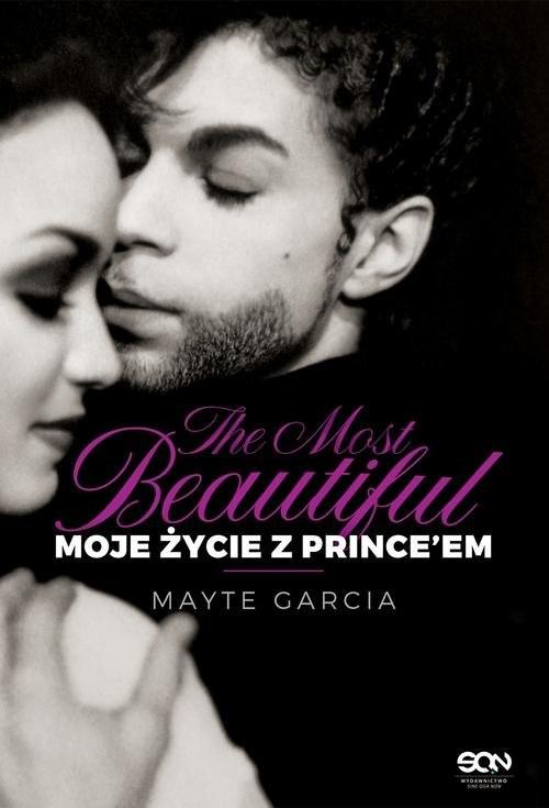 okładka The Most Beautiful Moje życie z Prince'emksiążka |  | Garcia Mayte