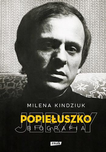 okładka Jerzy Popiełuszko. Biografiaksiążka |  | Milena Kindziuk
