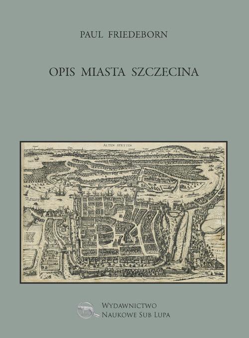 okładka Opis miasta Szczecinaksiążka |  | Friedeborn Paul