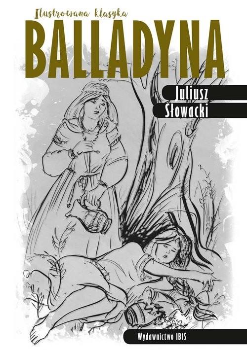 okładka Balladyna Ilustrowana klasyka, Książka   Juliusz Słowacki