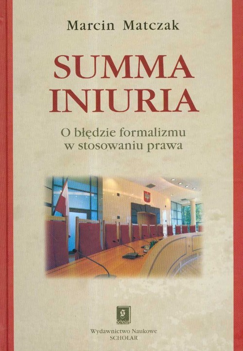 okładka Summa iniuria O błędzie formalizmu w stosowaniu prawaksiążka |  | Marcin Matczak