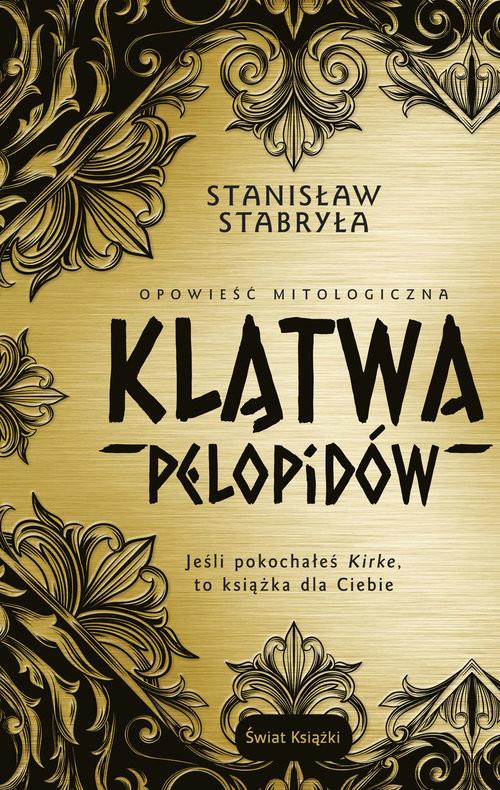 okładka Klątwa Pelopidów Opowieść mitologicznaksiążka |  | Stabryła Stanisław