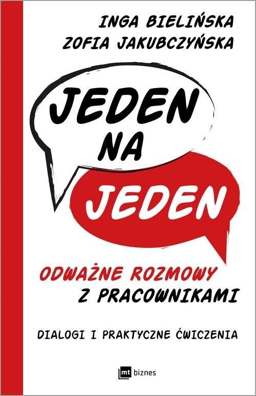 okładka Jeden na jeden odważne rozmowy z pracownikami Dialogi i praktyczne ćwiczenia, Książka | Inga Bielińska, Zofia Jakubczyńska