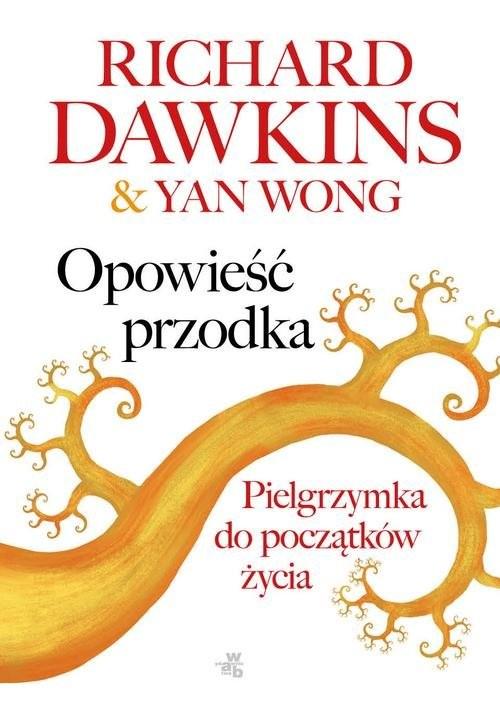 okładka Opowieść przodkaksiążka |  | Richard  Dawkins, Yan Wong