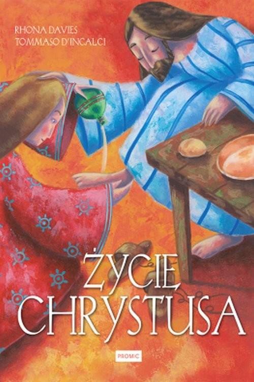 okładka Życie Chrystusaksiążka      Rhona Davies, Tommaso D'Incalci