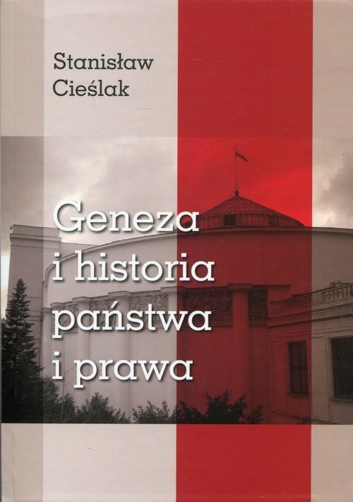 okładka Geneza i historia państwa i prawa, Książka   Cieślak Stanisław